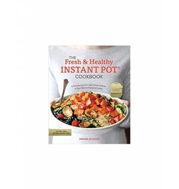 The Fresh & Healthy Instant Pot Cookbook