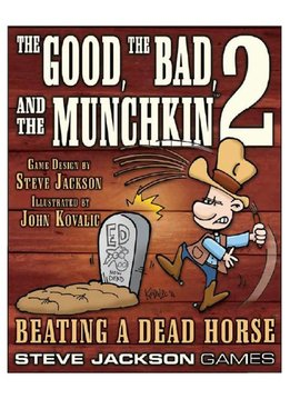Beating a Dead Horse: The Good, the Bad, and the Munchkin 2