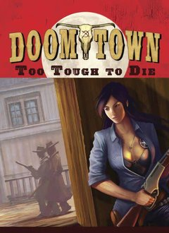 Doomtown: Reloaded: Too Tough to Die