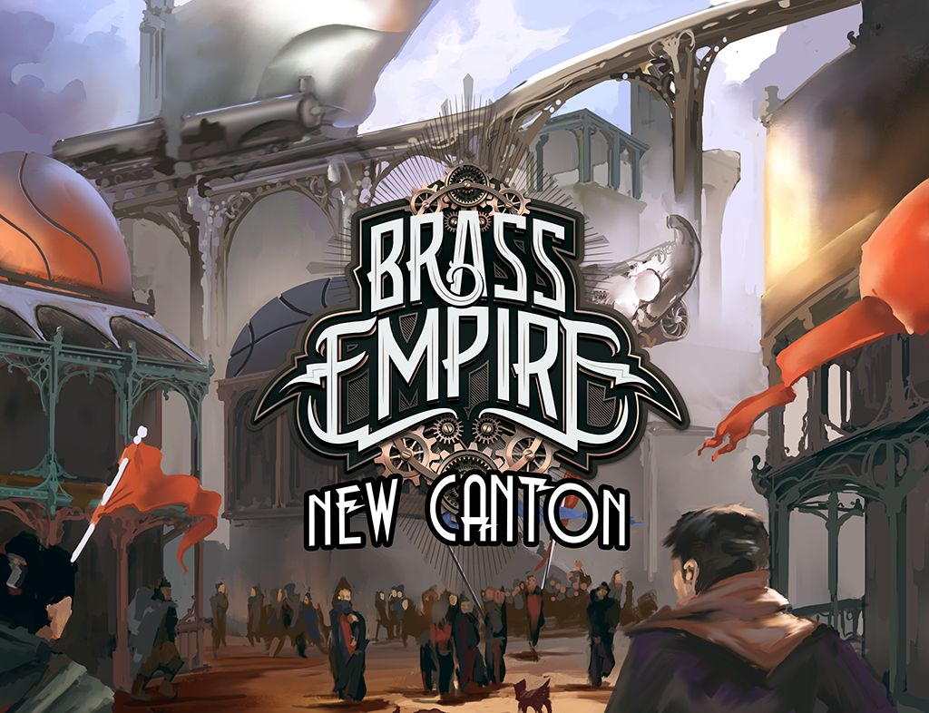 Brass Empire - New Canton