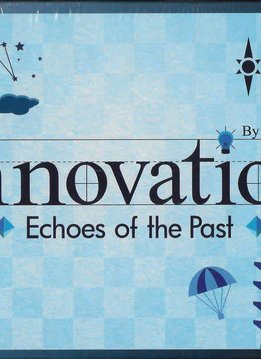 Innovation: Echoes of the Past 3rd Edition