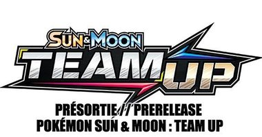 Présortie // Prerelease Pokémon Sun & Moon : Team Up