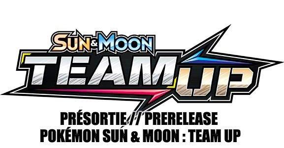 Présortie // Prerelease Pokémon Sun & Moon : Team Up