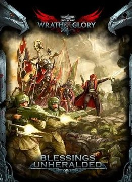 Warhammer 40k Wrath & Glory Blessings Unheralded Adventure