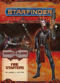 Starfinder Fire Starters (Dawn of Flame 1 of 6)