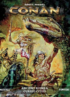 Conan RPG: Ancient Ruins & Cursed Cities