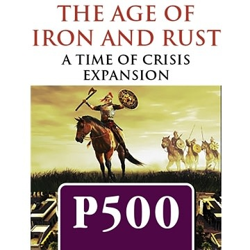 Time of Crisis - The Age of Iron and Rust Expansion