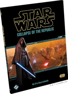 SW Roleplaying: Collapse of the Republic Sourcebook