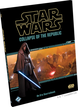 SW Roleplaying: Collapse of the Republic Sourcebook (Disponible le 27 juin)