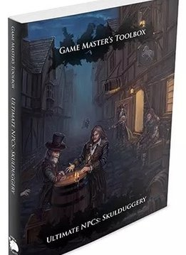 GM Toolbox: Ultimate NPCS Skullduggery 5E