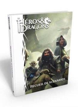 Heros et Dragons: Recueil des Scenarios HC