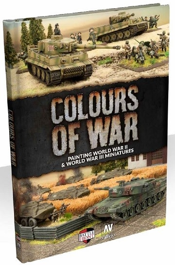 COLOURS OF WAR: PAINTING WW2 AND WW3 MINIS