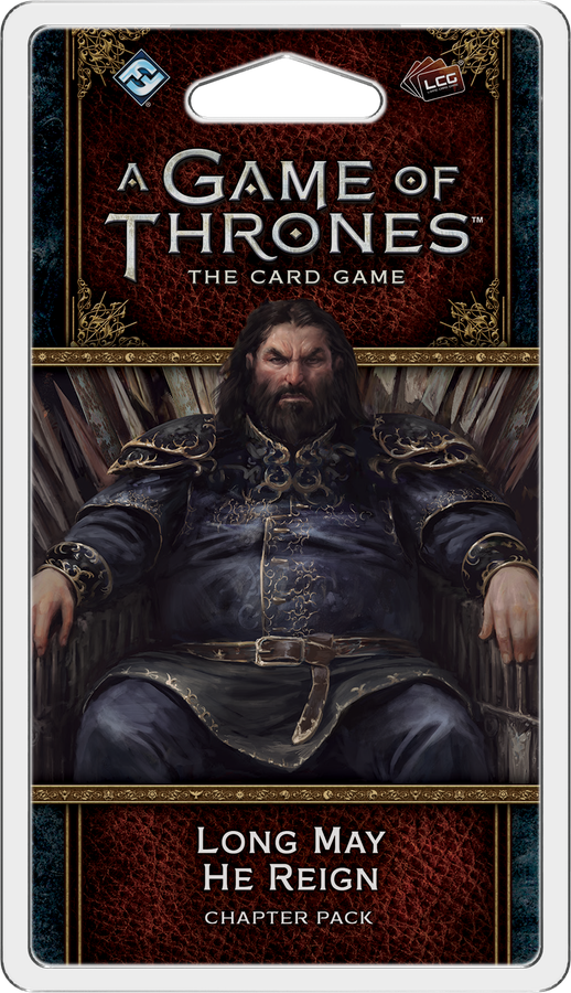 A Game of Thrones LCG 2E: Long May He Reign