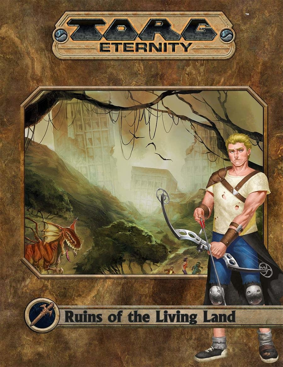 Torg Eternity: Ruins of the Living Land