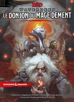 DONJONS & DRAGONS 5e - WATERDEEP - LE DONJON DU MAGE DÉMENT (FR)