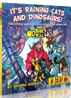 No Thank You Evil! It's Raining Cats and Dinosaurs