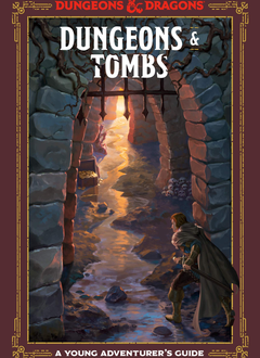 Dungeons & Tombs: A Young Adventurer's Guide (HC)