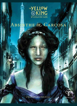Yellow King RPG: Absinthe in Carcosa HC