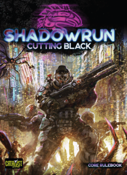 Shadowrun 6E: Cutting Black