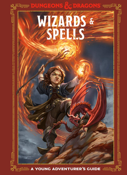 Wizards and Spells: A Young Adventurer's Guide (HC)