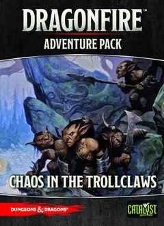 Dragonfire Adv Pack: Chaos in the Trollclaws