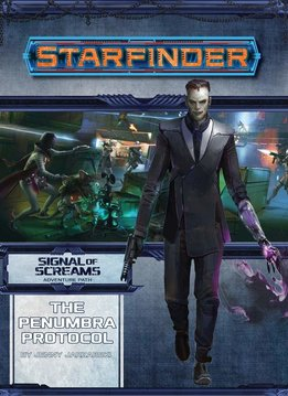 Signal of Screams 2 - Penumbra Protocol Starfinder Adventure Path