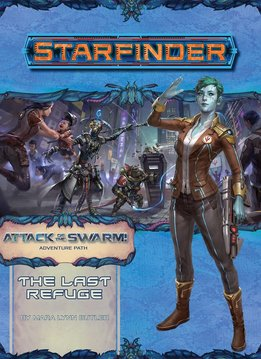 Starfinder Adventure Path: ATTACK OF THE SWARM 2: THE LAST REFUGE
