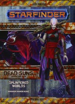 Starfinder Adventure Path: Splintered Worlds (Dead Suns 3 of 6)