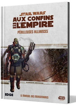 Périlleuses Alliances - Star Wars: Aux Confins de l'Empire RPG