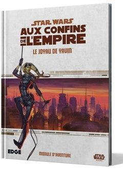 Le Joyau de Yavin - Star Wars: Aux Confins de l'Empire RPG