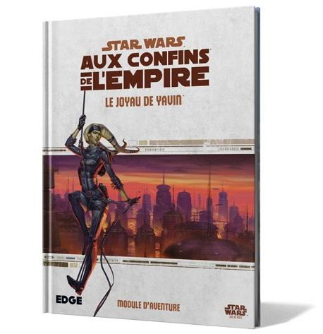 Le Joyau de Yavin - Star Wars: Aux Confins de l'Empire RPG