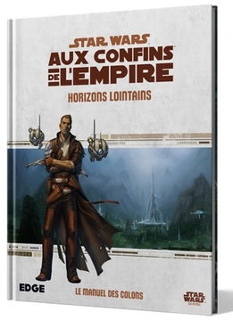 Horizons Lointains - Star Wars: Aux Confins de l'Empire RPG