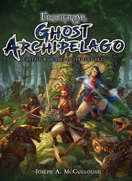 Frostgrave: Ghost Archipelago - Core Rulebook