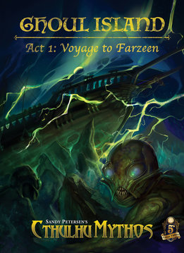 Sandy Petersen's Cthulhu Mythos for 5E: Ghoul Island Act 1