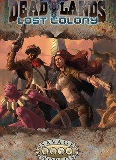 Deadlands: Lost Colony (HC)