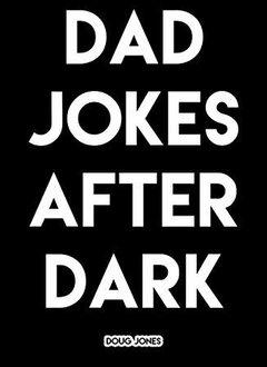 Dad Jokes: After Dark