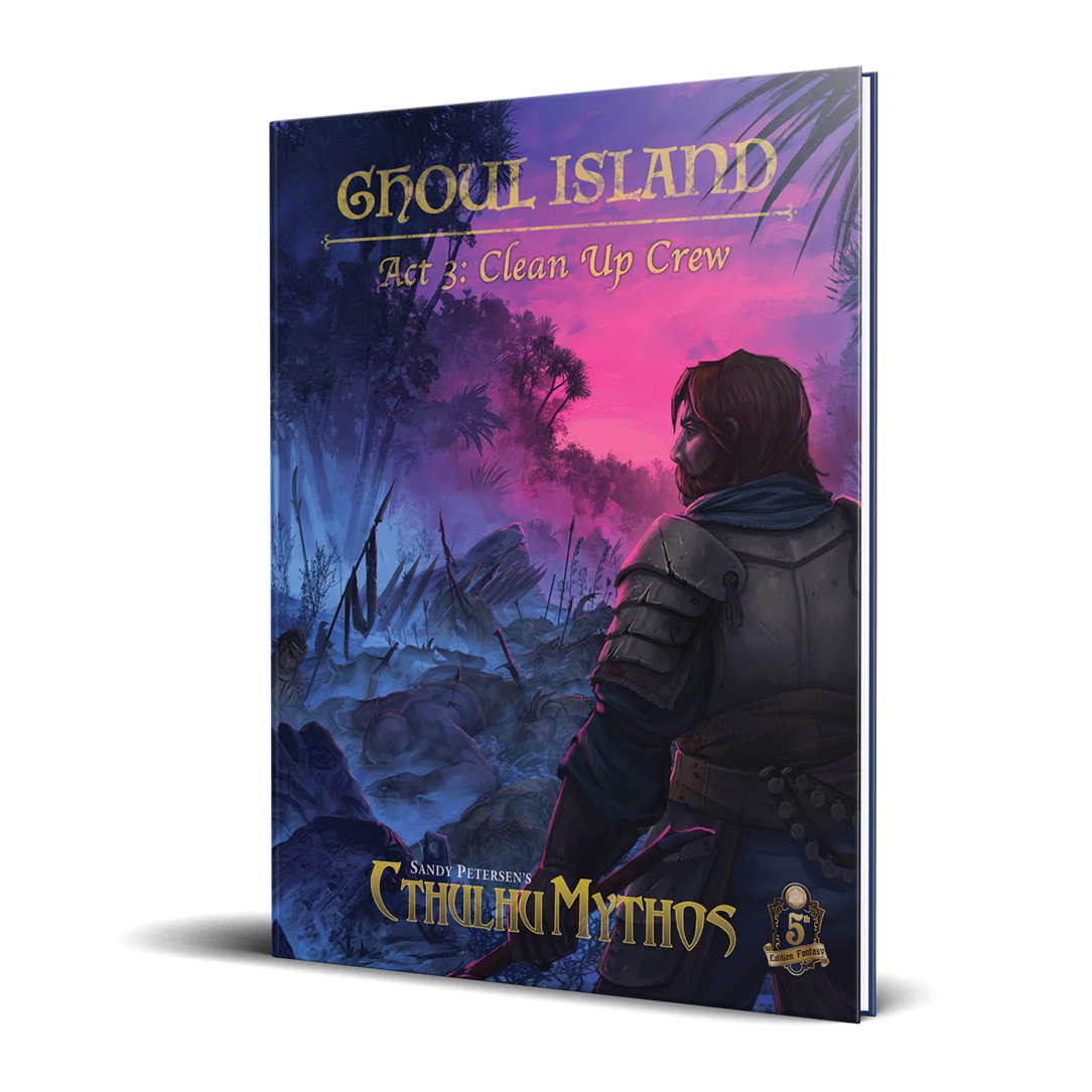 Sandy Petersen's Cthulhu Mythos for 5E: Ghoul Island Act 3