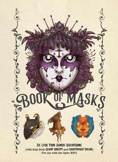 Book of Masks: a Spire RPG Sourcebook