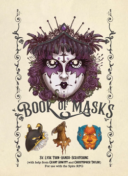Book of Masks: a Spire RPG Sourcebook
