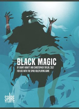 Black Magic: A Spire RPG Sourcebook