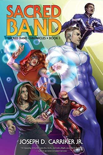 Sacred Band - Sacred Band Chronicles Book One (Mutants & Masterminds Novel)