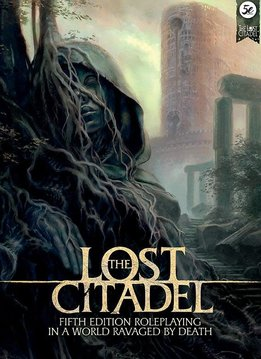 Lost Citadel RPG: A Setting Sourcebook for 5E (HC)