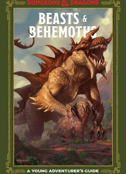 Beasts & Behemoths: A Young Adventurer's Guide (HC)