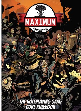 Maximum Apocalypse RPG: Core Rulebook