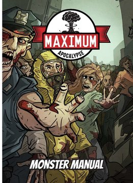 Maximum Apocalypse RPG: Monster Manual