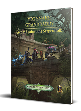 Sandy Petersen's Cthulhu Mythos for 5E: Yig Snake Granddaddy Act 2
