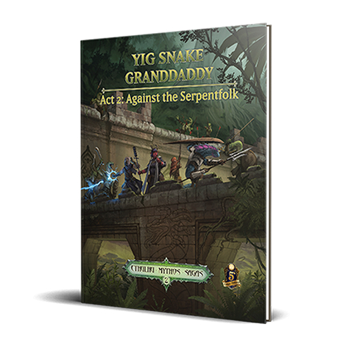 Sandy Petersen's Cthulhu Mythos for 5E: Yig Snake Granddaddy Act 2
