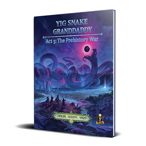Sandy Petersen's Cthulhu Mythos for 5E: Yig Snake Granddaddy Act 3