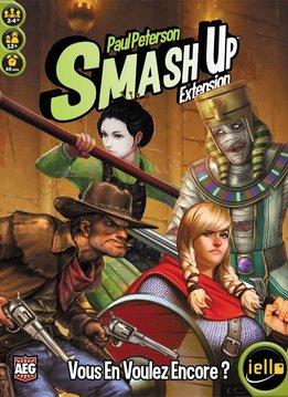 Smash-Up: Vous en Voulez Encore? Ext.