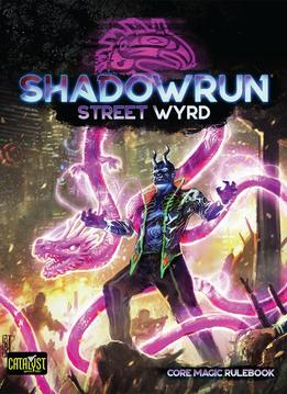 Shadowrun 6E: Street Wyrd (HC)